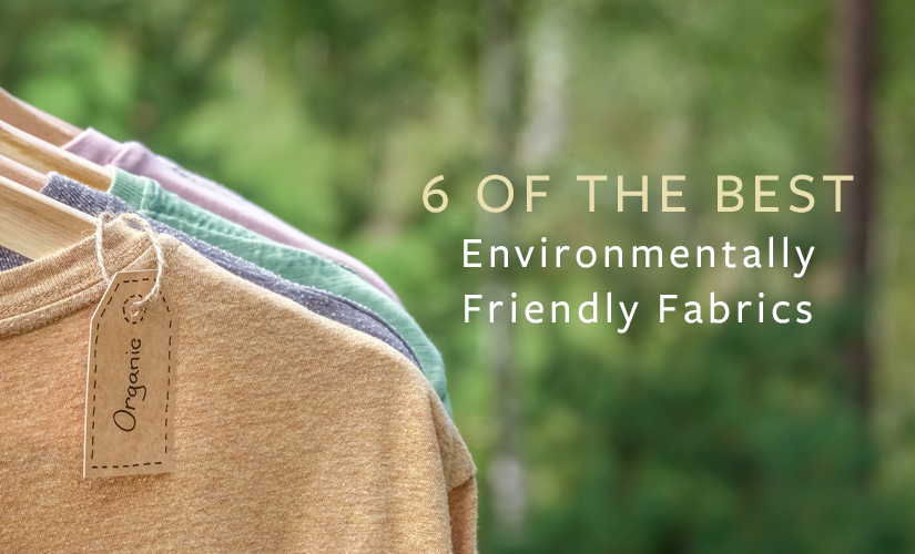 environmentally friendly fabrics
